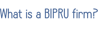 What is a BIPRU firm?